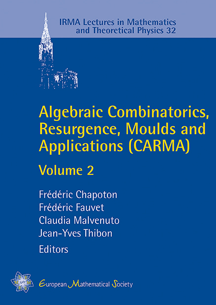 Algebraic Combinatorics, Resurgence, Moulds and Applications (CARMA)
