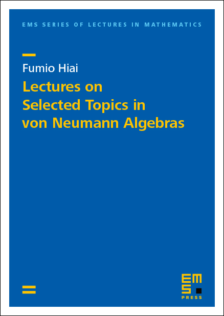 Lectures on Selected Topics in von Neumann Algebras